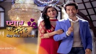 OUT NOW : Pyaar Ka Dard Hai Latest Episode
