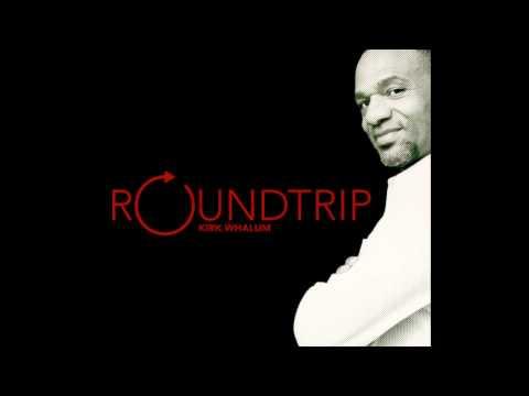 Kirk Whalum - Roundtrip mp3