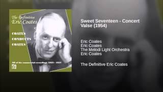 Sweet Seventeen - Concert Valse (1954)