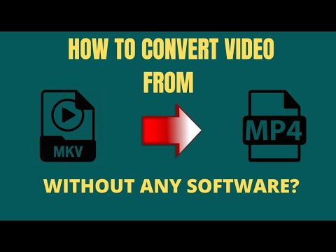 How to convert mkv videos into mp4? free online video conversion