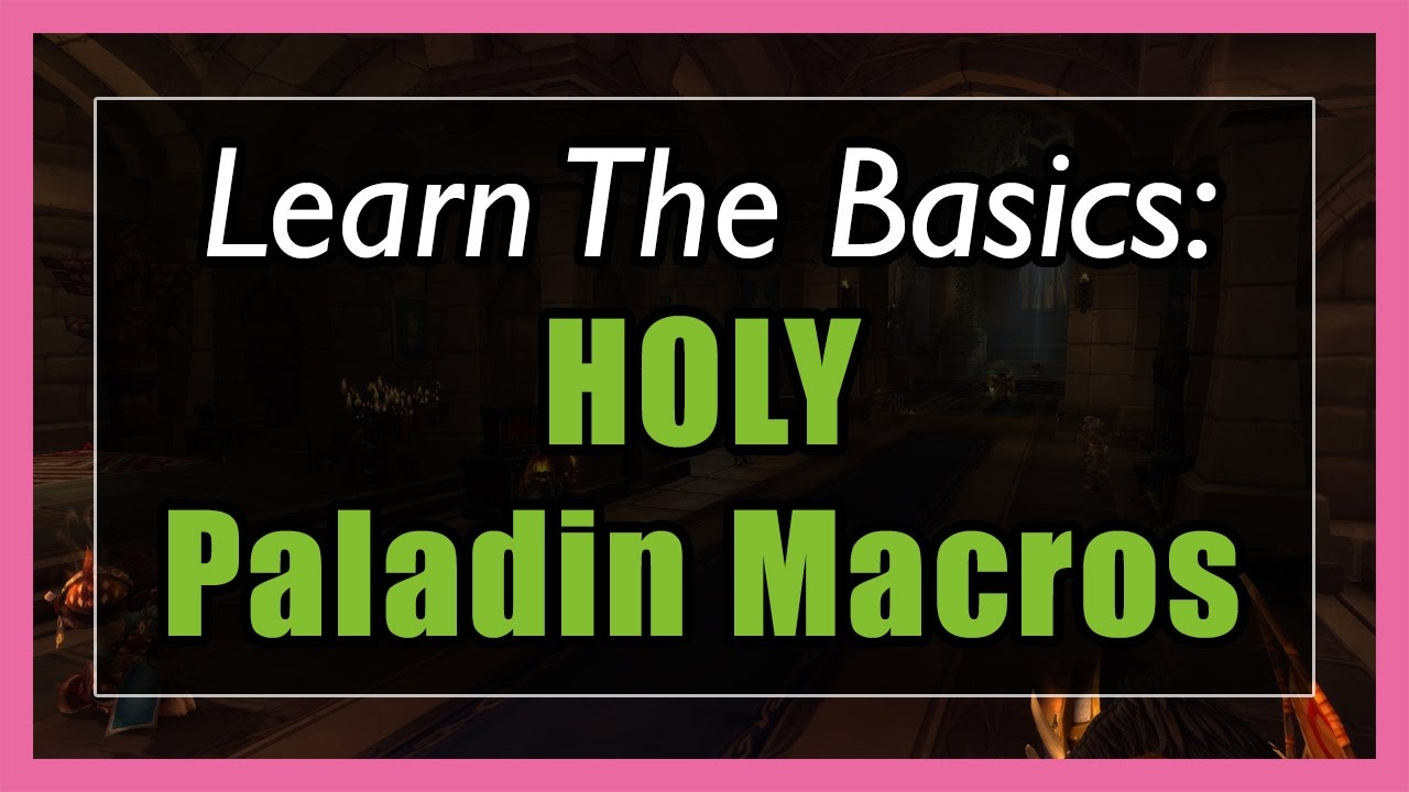 7 3 5 Holy Paladin Macros [WOW Legion] - Focus, Mouseover, Stopcasting,  Modifier