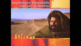 Harmonia Ensemble And Kocani Orkestar - 07 Nausicaa, 08 Me que telemachus me le