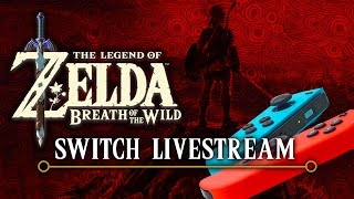 The Legend of Zelda: Breath of the Wild Switch Livestream