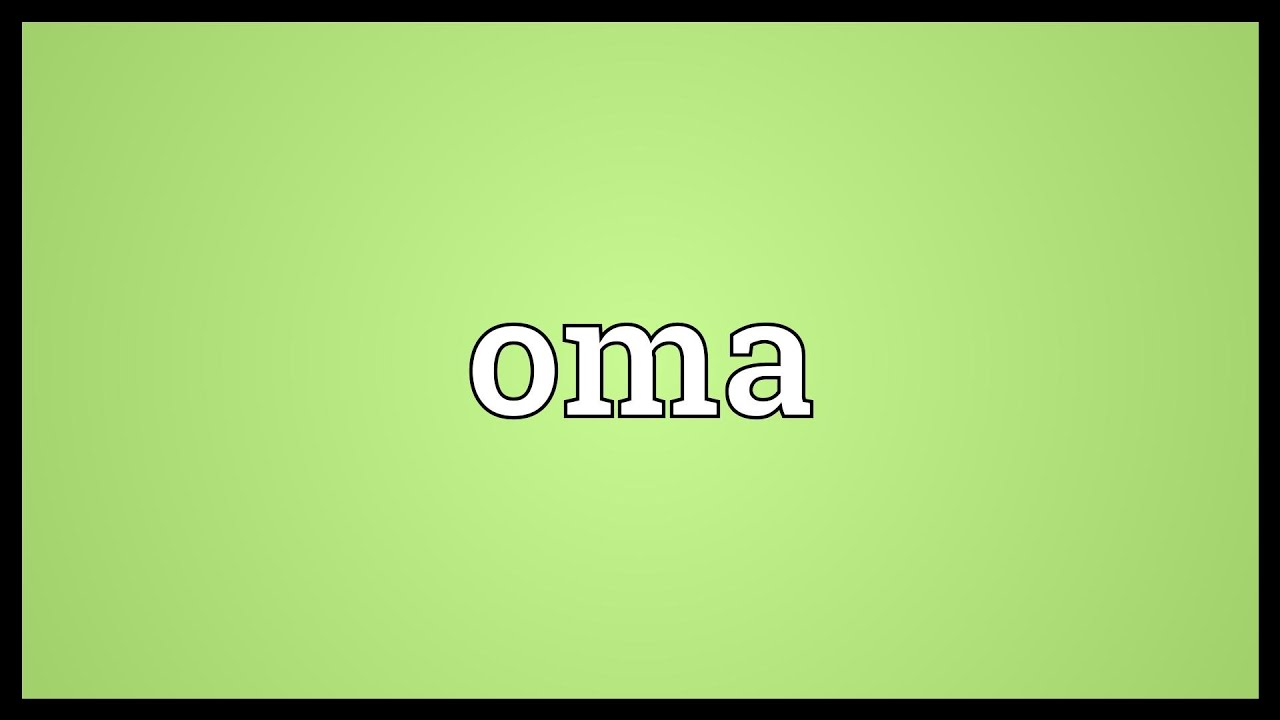 Oma meaning