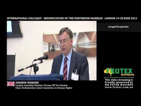 Andrew Dismore (UK). Reunification of the Parthenon Marbles. A Legal Perspective.