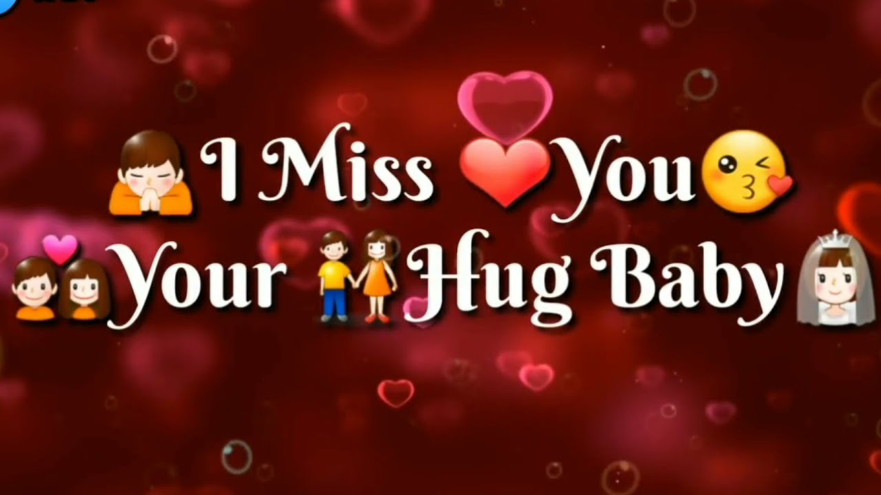 I Miss My Love Love U Baby Whatsapp Status Video Song 2018