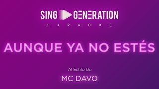 MC Davo - Aunque ya no estés - Sing Generation Karaoke