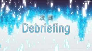 第14.5話 予告映像「Debriefing」