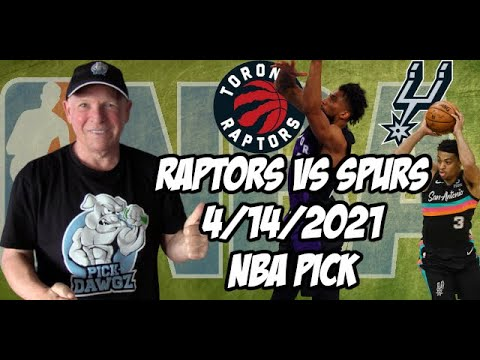 Toronto Raptors vs San Antonio Spurs 4/14/21 Free NBA Pick and Prediction NBA Betting Tips