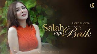 Download lagu Ucie Sucita Salah Tapi Baik Dangdut Version