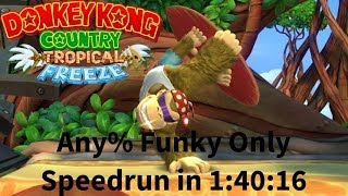 Donkey Kong Country: Tropical Freeze - Funky Mode Any% Speedrun in 1:40:16