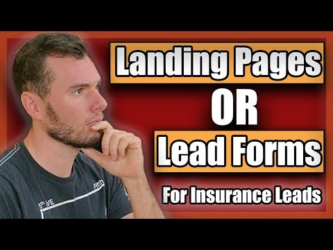 Should Insurance Agents Use Landing Pages Or Lead Forms?