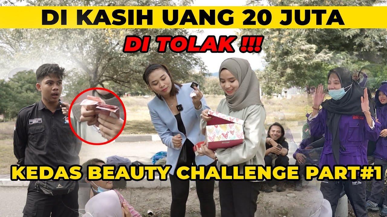 DI KASIH UANG 20 JUTA DI TOLAK !!! KEDAS BEAUTY CHALLENGE PART #1