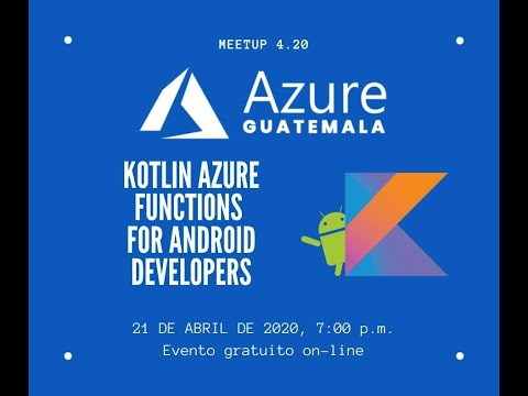 Azure meetup Abril 2020 - Kotlin Azure functions for android developers