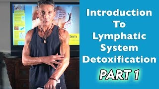 Introduction To Lymphatic System Detoxification Part 1 | Dr. Robert Cassar