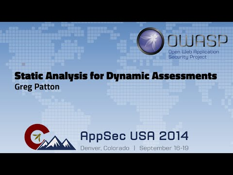 Static Analysis for Dynamic Assessments - OWASP AppSecUSA 2014