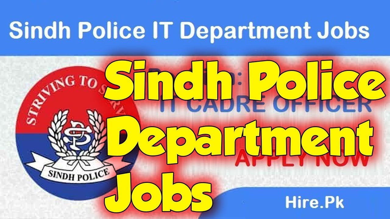 Sindh Police Department - Police Jobs 2019|Government jobs in Pakistan 2019  Latest Govt Jobs Today