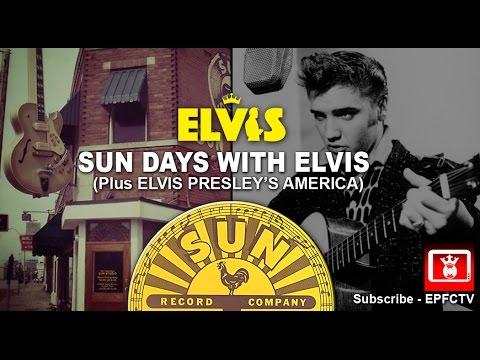 SUN DAYS WITH ELVIS - Plus ELVIS PRESLEY'S AMERICA