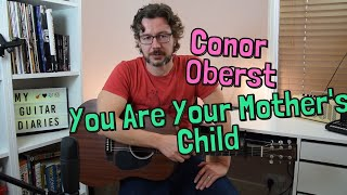 Conor Oberst - You Are Your Mother's Child - Guitar Cover and Lesson