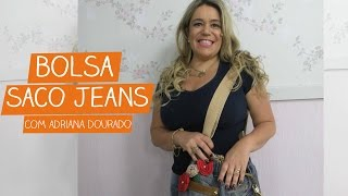 Bolsa Saco Jeans com Adriana Dourado