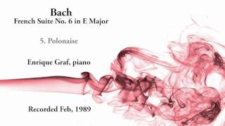 Enrique Graf plays Bach French Suite No. 6 in E Major, BWV 817