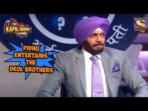 Pidhu Entertains The Deol Brothers - The Kapil Sharma Show