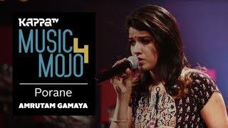 Porane - Amrutam Gamaya - Music Mojo Season 4 - KappaTV