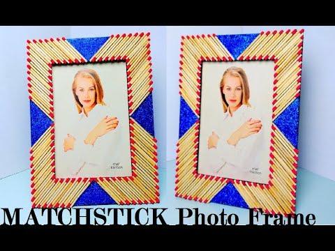 How to Make Easy Photo Frame   Room Decor idea using simple MATCHSTICK Photo Frame Craft  