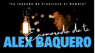 Enamorado de Ti [VÍDEO OFICIAL] / ALEX BAQUERO YouTube Videos