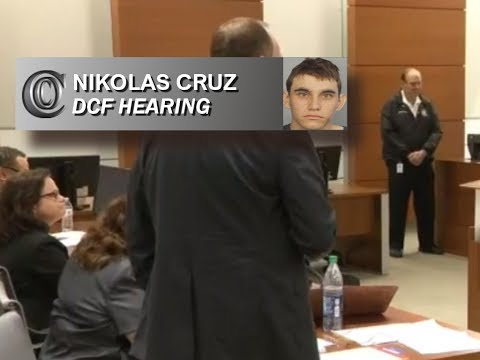 NIKOLAS CRUZ - DCF HEARING