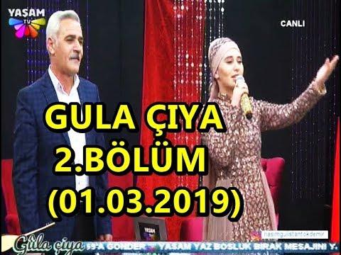 GULA ÇIYA 2.BÖLÜM (01.03.2019 - CUMA) YAŞAM TV