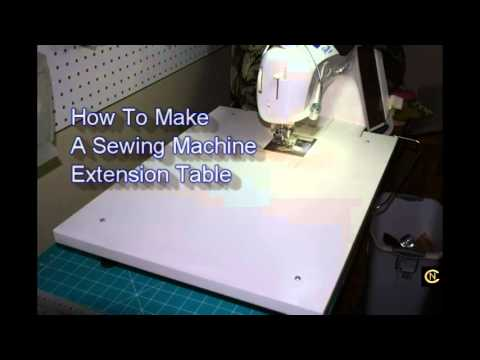 Sewing Machine Extension Table  -  How To