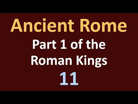 Ancient Rome History - The Roman Kings - 11