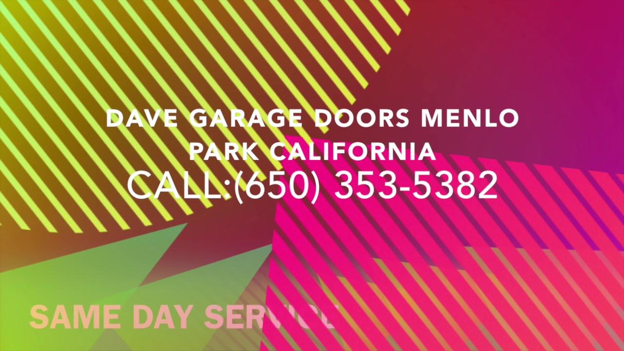 Dave Garage Door Repair In Menlo Park 650 353 5382 Youtube