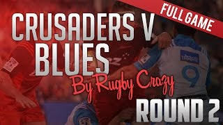 Super Rugby 2016 Round 2: Crusaders v Blues Full Game HD