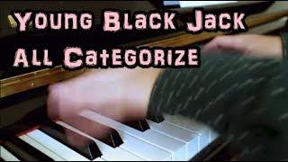 オールカテゴライズ - 焚吐 - ヤングブラックジャック - ED - Piano - Young Black Jack - All Categorize Twitter → https://twitter.com/hihumiro.