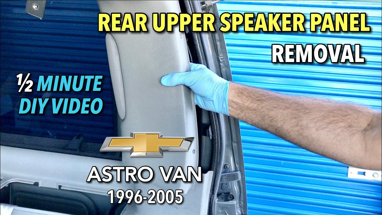 chevy astro van rear upper speaker panel removal 1996 2005 1 2 minute diy video [ 1280 x 720 Pixel ]