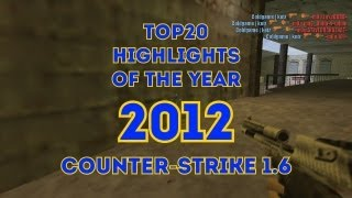 Top 20 Highlights of the Year 2012 @ Counter-Strike 1.6