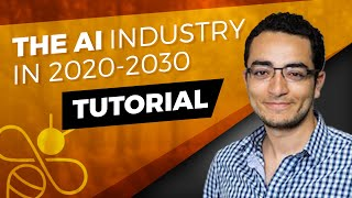 The AI industry in 2020-2030 Tutorial - Mohamed El-Geish