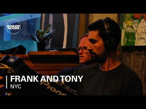 Frank and Tony Boiler Room NYC Skyy Stream DJ Set