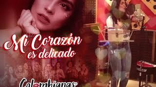 Mi Corazón es delicado - Colombianas Salsa All Star by Albe...