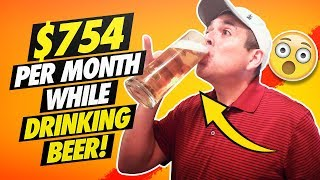 🔥How I Earn $754 Per Month While Drinking Beer! (Make Money Online 2020!)