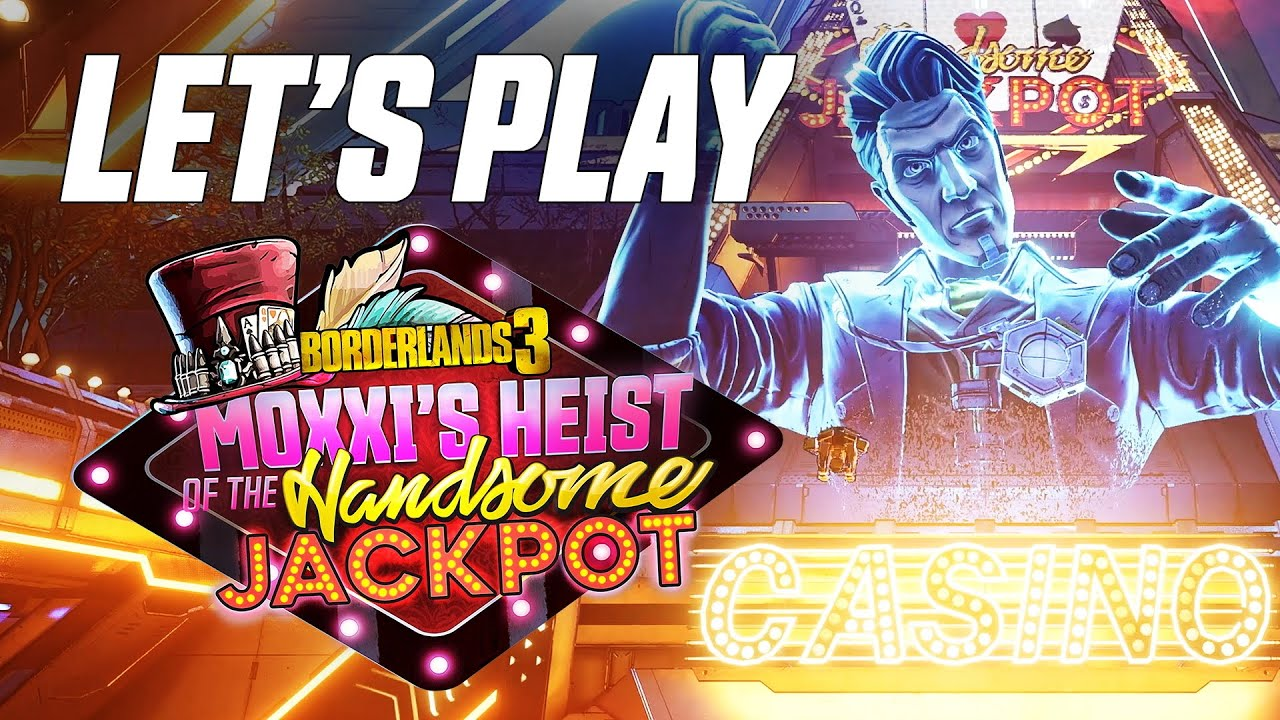 Borderlands 3 Let S Play Moxxi S Heist Of The Handsome Jackpot