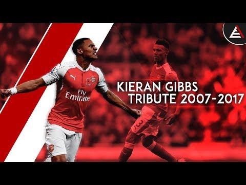 Kieran Gibbs - Tribute 2007-2017