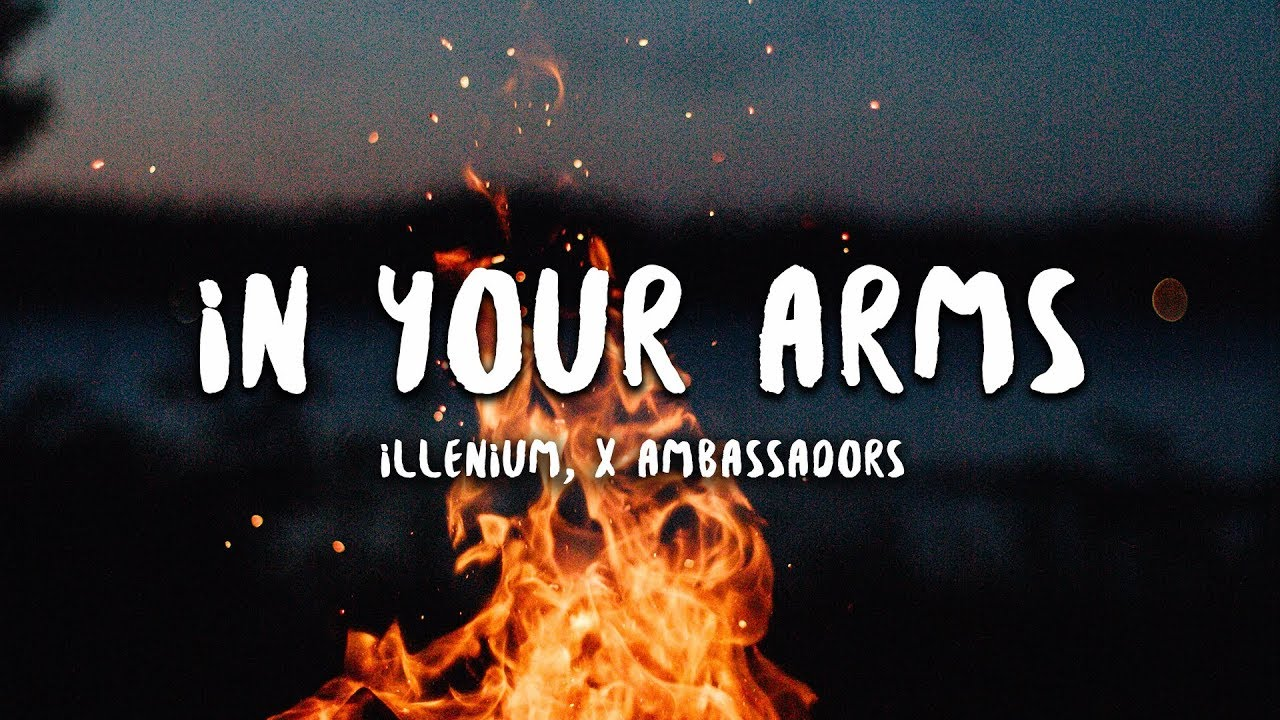 Illenium, X Ambassadors - In Your Arms (Lyrics)