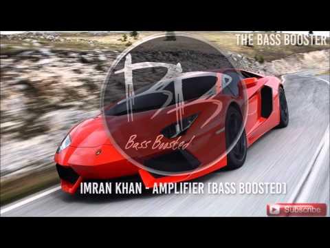 Imran Khan - Amplifier [Bass Boosted]