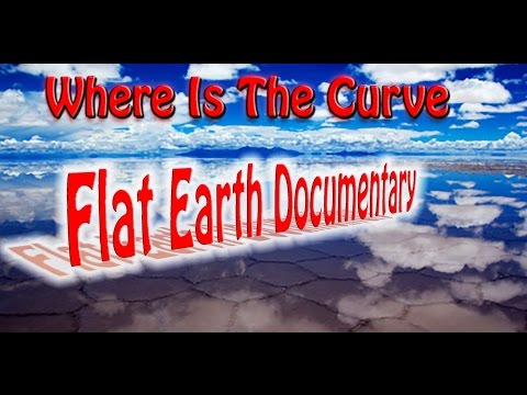 Where Is The Curve?  Flat Earth Documentary