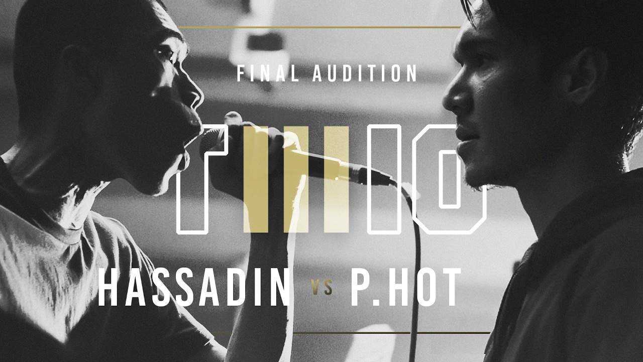 TWIO3  #16 HASSADIN vs P-HOT (FINAL AUDITION)  RAP IS NOW