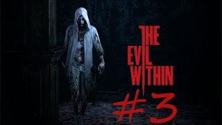 The Evil Within (Rus) PlayStation 3 Прохождение / Walkthrough Часть 3 (Эпизод 3)
