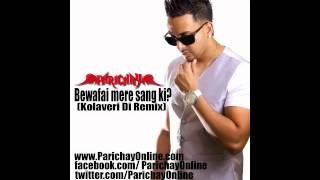 Parichay - Kolaveri Di Remix (Bewafai Mere Sang Ki)